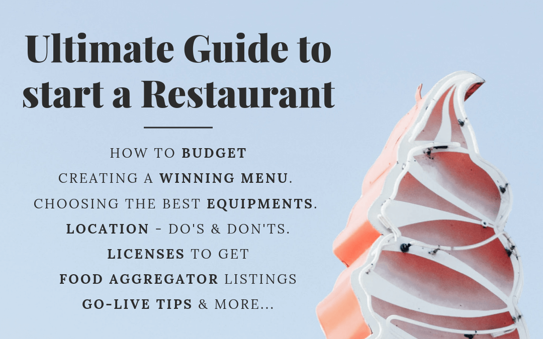 How to start a restaurant in India, and take it to success.