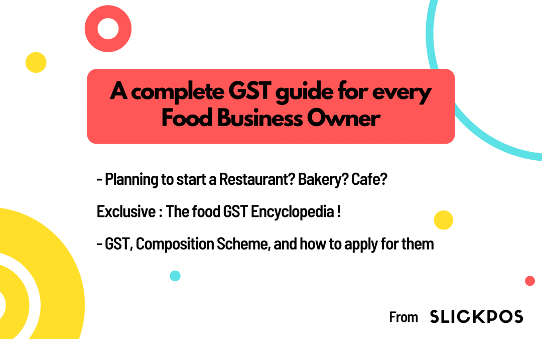 GST for restaurants in India, the complete guide.