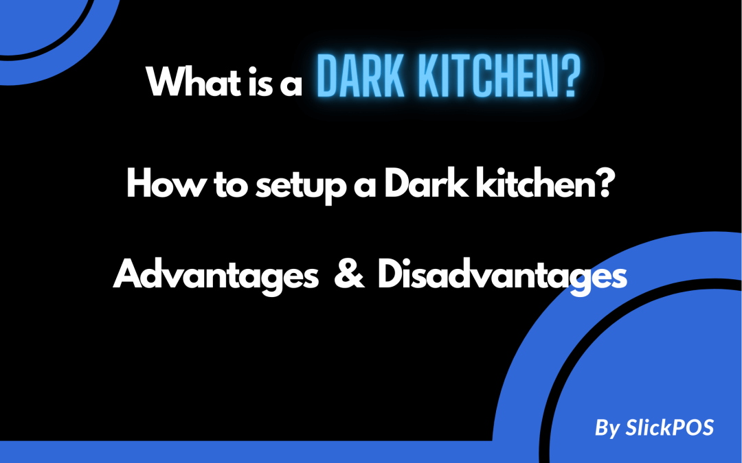 What is a Dark kitchen? From Start to Setup.